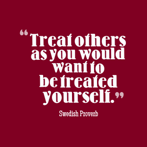 Treat-others-as-you-would__quotes-by-Swedish-Proverb-90